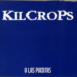 KILCROPS A LAS PUERTAS